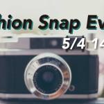 【告知】5月4日にスナップイベントを開催します!コーディネートをDRESS CODE.に掲載しよう!